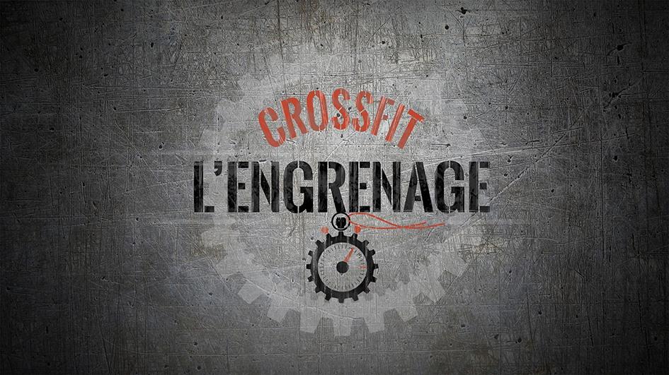 À la rencontre de CrossFit®* L'Engrenage