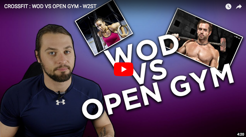 CROSSFIT : WOD VS OPEN GYM – Comparatif par W2ST