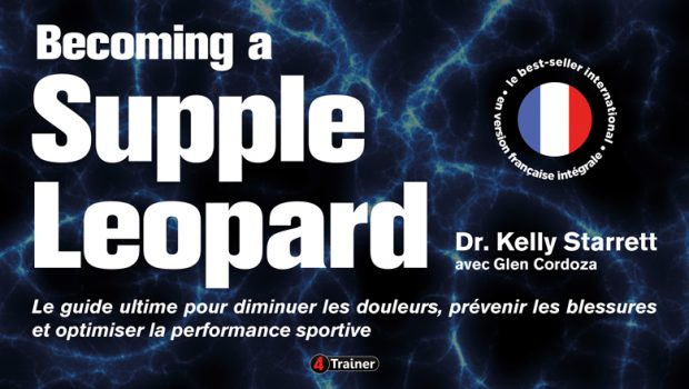 Becoming a Supple Leopard : la bible du crossfitter – mobilité, prévention, optimisation de la performance