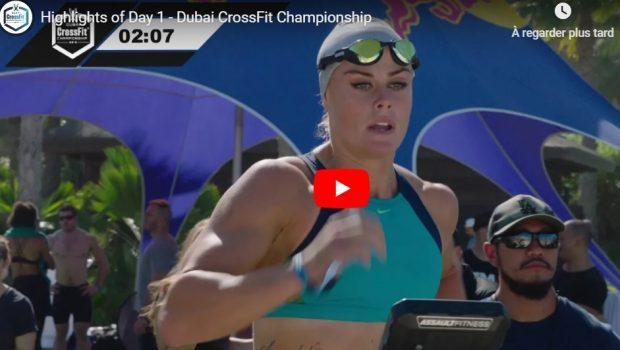 Les Highlights du Jour 1 des Dubai CrossFit®* Championship !