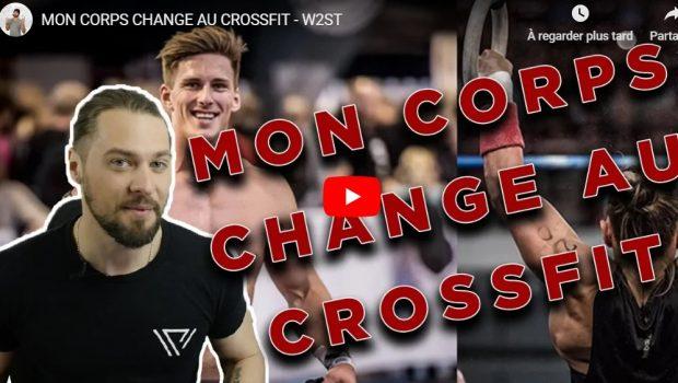 Votre corps change en faisant du CrossFit ®*, c'est normal… faisons le point !